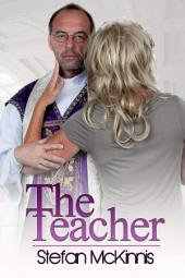 The Teacher : Erotica Sex: (Adults Only Erotica)