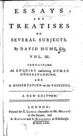Essays and Treatises on Several Subjects ...: An enquiry concerning human understanding. A dissertation on the passions