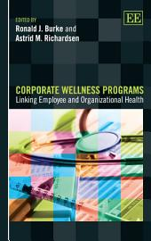 Corporate Wellness Programs: Linking Employee and Organizational Health