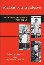 Memoirs of a Trustbuster: A Lifelong Adventure With Japan