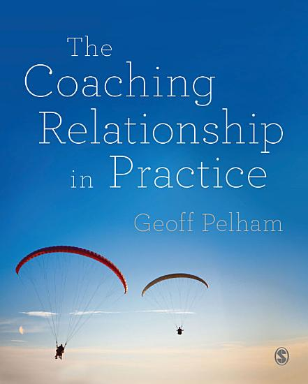 The Coaching Relationship in Practice PDF