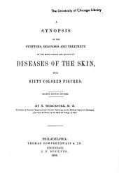 A Synopsis of the Symptoms, Diagnosis and Treatment of the More Common and Important Diseases of the Skin: With Sixty Colored Figures