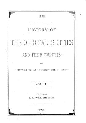 History of the Ohio Falls Cities and Their Counties  Precincts of Jefferson County  Ky  General histories of Clark and Floyd counties  Ind  New Albany and Floyd County  Clark County and Jeffersonville PDF