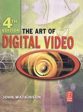 The Art of Digital Video: Edition 4