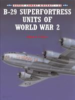 B 29 Superfortress Units of World War 2 PDF