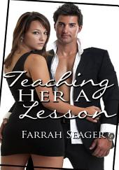 Teaching Her A Lesson : Erotic Sex Story: (Adults Only Erotica)