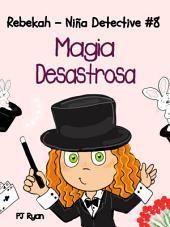 Rebekah - Niña Detective #8: Magia Desastrosa
