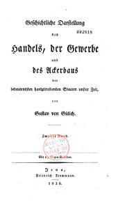 Geschichtliche Darstellung des Handels, der Gewerbe und des Ackerbaus der bedeutendsten handeltreibenden Staaten unsrer Zeit: Band 5