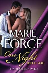 One Night With You: A Fatal Series Prequel Novella