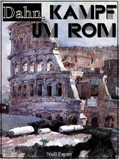 Kampf um Rom: Vollständige Ausgabe ; Historischer Roman