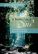 Is Being Gay a Sin?: Homosexuality, God, Religion, and Love