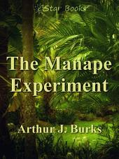 The Manape Experiement