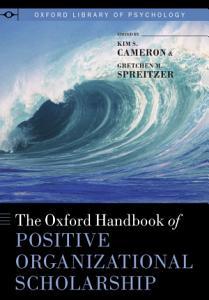 The Oxford Handbook of Positive Organizational Scholarship PDF