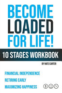 Become Loaded for Life: Ten Stages Workbook