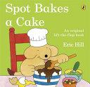 Spot Bakes a Cake