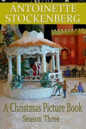 Antoinette's Christmas Mantel: Season Three: Christmas in Keepsake