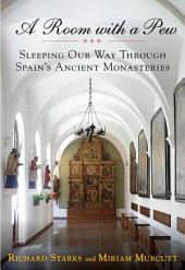 Room with a Pew: Sleeping Our Way Through Spain's Ancient Monasteries