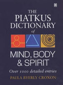 The Piatkus Dictionary of Mind  Body and Spirit PDF