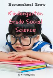 Kindergarten Grade Social Science: For Homeschool or Extra Practice