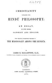 Christianity Contrasted with Hindu Philosophy an Essay in Five Books, Sanskrit and English by James R. Ballantyne