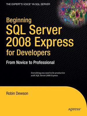 Beginning SQL Server 2008 Express for Developers PDF