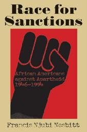 Race for Sanctions: African Americans against Apartheid, 1946-1994