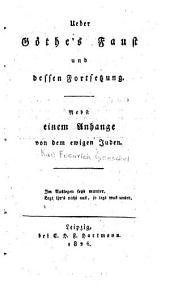 Ueber Göthe's Faust und dessen Fortsetzung