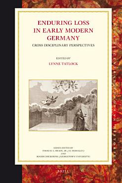 Enduring Loss in Early Modern Germany PDF