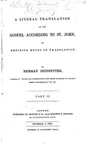 A Literal Translation of the Gospel according to St. John on definite rules of translation. By Herman Heinfetter