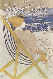 Toulouse-Lautrec: Drawings and Lithographs