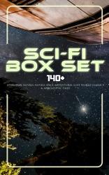 Sci Fi Box Set 140 Dystopian Novels Novels Space Adventures Lost World Classics Apocalyptic Tales Book PDF