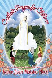 Catholic Prayers for Children: Collected by Karen Jean Matsko Hood
