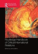 Routledge Handbook of Critical International Relations