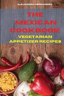Mexican Cookbook Vegetarian Appetizer Recipes