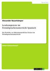 Lesekompetenz im Fremdsprachenunterricht Spanisch: Ein Portfolio zu diskontinuierlichen Texten im Fremdsprachenunterricht