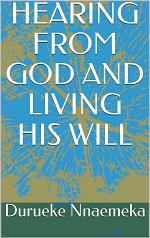 Hearing from God and living His Will