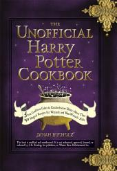 The Unofficial Harry Potter Cookbook: From Cauldron Cakes to Knickerbocker Glory--More Than 150 Magical Recipes for Muggles and Wizards