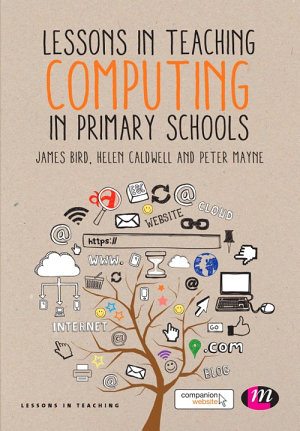 Lessons in Teaching Computing in Primary Schools PDF