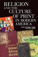 Religion and the Culture of Print in Modern America PDF