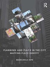 Planning and Place in the City: Mapping Place Identity