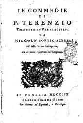 Le commedie di P. Terenzio tradotte in versi sciolti da Niccolo' Fortiguerri, col testo latino dirimpetto, ora di nuovo riscontrate coll'originale