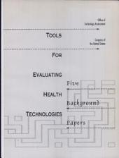 Tools For Evaluating Health Technologies: 5 Background Papers