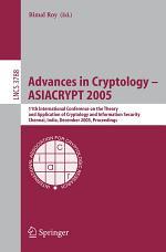Advances in Cryptology – ASIACRYPT 2005