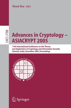 Advances in Cryptology     ASIACRYPT 2005 PDF