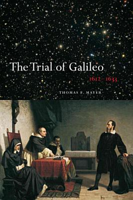 The Trial of Galileo  1612 1633