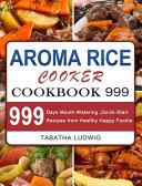 Aroma Rice Cooker Cookbook 999