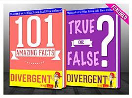 Divergent Trilogy   101 Amazing Facts   True or False  PDF