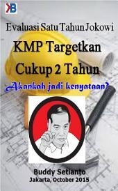 Evaluasi Satu Tahun Jokowi: KMP Targetkan Cukup 2 Tahun: Akankah jadi kenyataan?