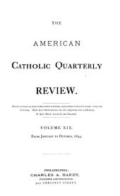The American Catholic Quarterly Review: Volume 19