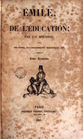 Émile ou de l'éducation, 3: avec des notes...